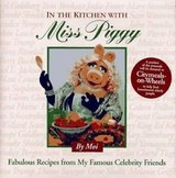 In the Kitchen With Miss Piggy: Fabulous Recipes from My Famous Celebrity Friend Hatf Cover Book... in Oswego, Illinois
