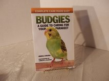 """Budgies A Complete Guide to Caring for Your Parakeet"" in Yorkville, Illinois"