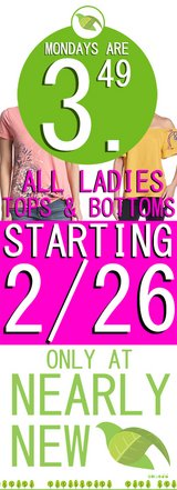 All Brands.  All Sizes.  Monday's are for Ladies at Nearly New! in Tinley Park, Illinois