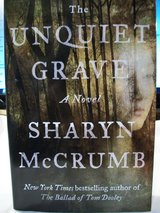 The Unquiet Grave: A Novel by McCrumb, Sharyn - with Dust Cover    #583 in Cherry Point, North Carolina