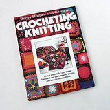 Better Homes and Gardens CROCHETING & KNITTING, 1977 HC in Aurora, Illinois