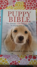 NEW Puppy Bible: The Ultimate Week-by-Week Guide to Raising Your Puppy in Moody AFB, Georgia