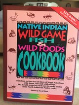 "Cookbook - ""Native Indian Wild Game Fish & Wild Foods"" in Fort Leonard Wood, Missouri"