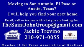 Moving to San Antonio, El Paso or Austin, Texas?  I will help you find your next home. in Lackland AFB, Texas