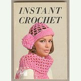 1971 INSTANT CROCHET Instruction Easy Pattern Book in Westmont, Illinois