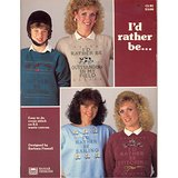 I'D RATHER BE  CROSS STITCH/WASTE CANVAS PATTERNS 1992 in Westmont, Illinois