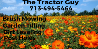 The tractor guy / tractor work in Kingwood, Texas