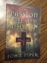 The Passion of the Christ by John Piper in Lockport, Illinois