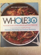 """The Whole 30 - The 30 Day Guide to Total Health and Food Freedom in Fort Leonard Wood, Missouri"