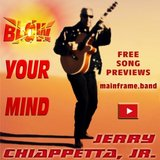 BLOW YOUR MIND a 21 Song Digital Album by Indie Artist Jerry Chiappetta, Jr. in MacDill AFB, FL