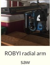ROBYI RADIAL ARM SAW in Kingwood, Texas