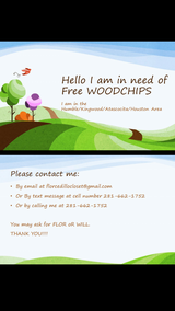 I'm in need of some Free Woodchips in Kingwood, Texas