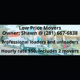 (Low Price Movers) Owner: Shawn @ (281) 667-6838. Why wait? Call today! in Conroe, Texas
