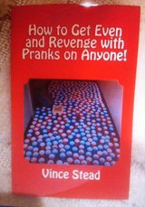 How to Get Even and Revenge with Pranks on Anyone! in Miramar, California