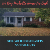 SELL YOUR NASHVILLE HOUSE FAST FOR CASH, Offer Within 24 Hours in Nashville, Tennessee