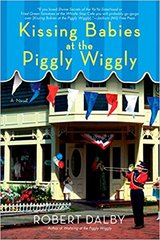 Kissing Babies at the Piggly Wiggly Hard Cover Book w Dust Jacket Sequel to Waltzing at the Pigg... in Morris, Illinois