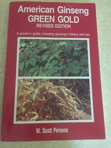 American Ginseng Green Gold ( a grower's guide) in Fort Leonard Wood, Missouri
