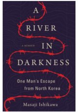 River in Darkness One Man's Escape from North Korea in Okinawa, Japan