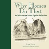 Why Horses Do That Hard Cover Book A Collection of Curious Equine Behaviors in Joliet, Illinois