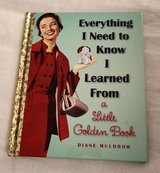 RARE Everything I Need to Know I Learned from a Little Golden Book Hard Cover in Chicago, Illinois