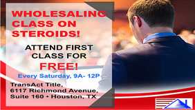 Come and Join the First Class for Free! Wholesaling Class on Steroids! in Bellaire, Texas