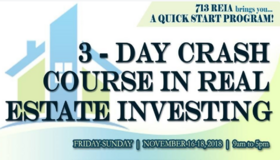 Big 3 Day Event! A Crash Course in Real Estate Investing By the 713 REIA! (Nov) in Houston, Texas