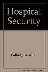 Hospital Security , Second Edition by Russell L. Colling in Houston, Texas