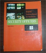 Security Officers Basic Training Manual for Healthcare IAHSS in Houston, Texas