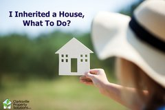 I Inherited a House, What To Do? – Should I rent or sell in Clarksville TN? in Fort Campbell, Kentucky