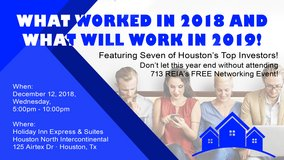713 REIA Presents: WHAT WORKED IN 2018 AND WHAT WILL WORK IN 2019! in Bellaire, Texas