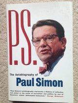 P.S. (autobiography of Paul Simon, the late senator, NOT the musician). in Naperville, Illinois