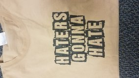 Haters Gonna Hate shirt in Kingwood, Texas