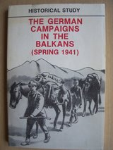 The German Campaigns in the Balkans in Mannheim, GE