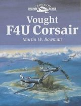Vought F4u Corsair by Martin W. Bowman (2002, Hardcover) in Fort Campbell, Kentucky