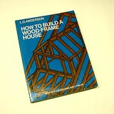 HOW TO BUILD A WOOD-FRAME HOUSE 1973 L. O. Anderson SC Bk in Plainfield, Illinois