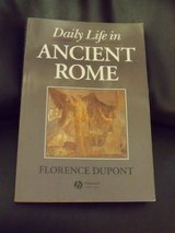 Daily Life in Ancient Rome by Florence Dupont in Camp Lejeune, North Carolina