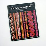 1971 Macrame: A New Look at an Ancient Art, PB LeJeune Whitney Ackerman in Batavia, Illinois