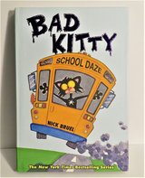 Bad Kitty School Daze Hard Cover Book by Nick Bruel in Plainfield, Illinois