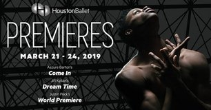 "(2/4) ""PREMIERES"" Ballet Lower Level/Center Tix - BELOW COST - Sun, March 24! in Houston, Texas"