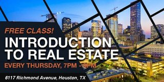 """Introduction to Real Estate Investing"""" Free Class by 713REIA in Bellaire, Texas"""