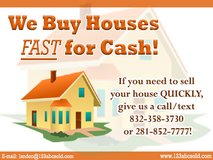 We Buy Houses FAST for Cash! in Houston, Texas