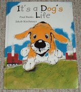 It's A Dog's Life Hard Cover Book Age 4 - 8 * Grade Preschool - 3rd in Joliet, Illinois