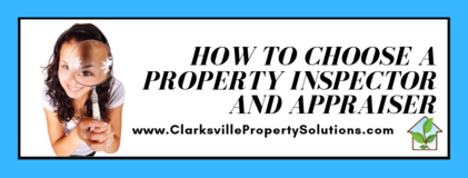 How To Choose A Property Inspector and Appraiser in Clarksville TN in Clarksville, Tennessee