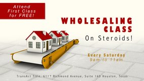 713 REIA's WHOLESALING CLASS ON STEROIDS! Attend First Class for FREE in Houston, Texas