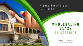 Attend our 713 REIA's WHOLESALING CLASS ON STEROIDS! First Class for FREE in Houston, Texas