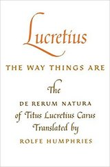 Lucretius: The Way Things Are: The Way Things Are: The De Rerum Natura of Titus ... in Spring, Texas