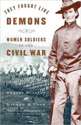 They Fought Like Demons: Women Soldiers in the Civil War by De Anne Blanton in Spring, Texas