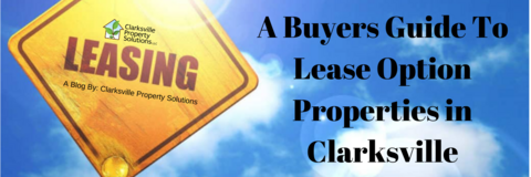 A Buyers Guide To Lease Option Properties in Clarksville in Fort Campbell, Kentucky