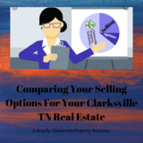Comparing Your Selling Options For Your Clarksville TN Real Estate in Fort Campbell, Kentucky