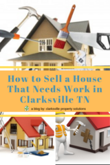 How to Sell a House That Needs Work in Clarksville TN in Clarksville, Tennessee